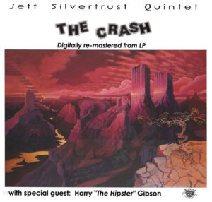 Jeff Silvertrust Quintet - The Crash